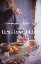 First Love Cider - Shokugeki no Soma x Reader by lunatic-charm