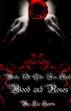 Bride Of The Fox God II : Blood And Roses #Watty's 2016 by Kiamichi