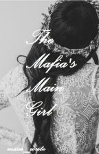 The Mafia's Main Girl by main_write