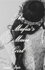 The Mafia's Main Girl by main_write