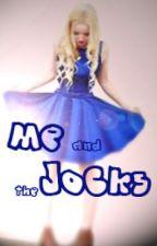 Me and the Jocks by JadedMisfit