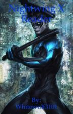 Nightwing x Reader by Whitewolf3101
