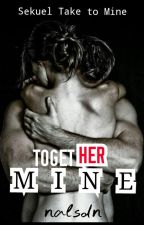 TOGETHER MINE by nalsdn