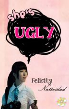 She's Ugly (Complete) by MonsterWaffles