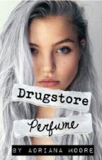 Drugstore Perfume [Wattys 2015] by adrianascottmoore