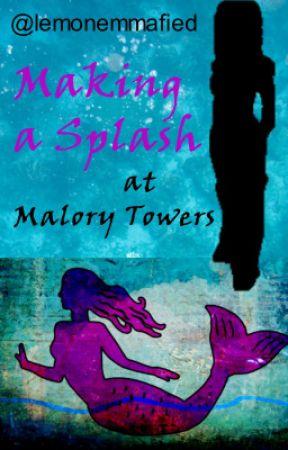 Making a Splash at Malory Towers by lemonemmafied