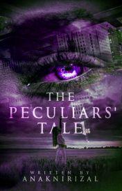 The Peculiars' Tale (Wattys 2015 Winner) by AnakniRizal