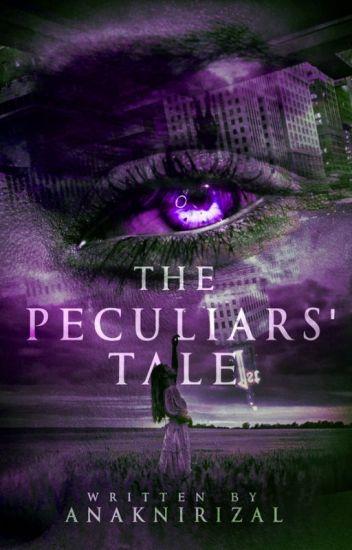 The Peculiars' Tale #Wattys2015 Winner