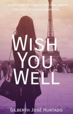 Wish You Well by Gilberthpro