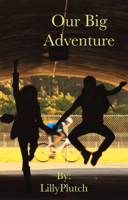 Our Big Adventure by LillyPlutch