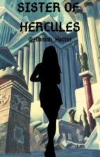 The Sister of Hercules (EDITING) by Hannah_Hatter