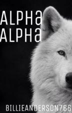 Alpha Alpha by billieanderson766