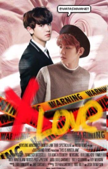 [1] X Love | chanbaek ✔