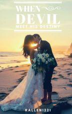 When Devil Meet His Destiny by Kallen1221