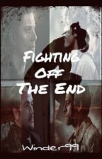 Fighting The End : A Supernatural Fanfic by Winder99