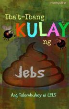 IBA'T-IBANG KULAY NG JEBS: Ang Talambuhay ni LELS by hunnydew