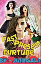 PAST present FUTURE by beautifulyoriginal