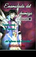 Enamorada del enemigo (Naraku♥) Editando by killerthekaren