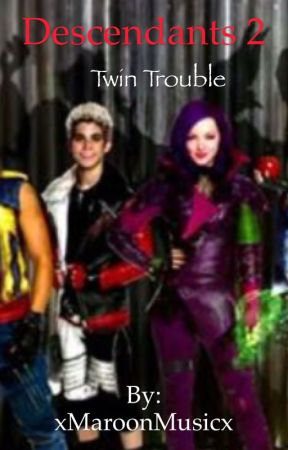Descendants 3: Twin Trouble (COMPLETED) by xMaroonMusicx