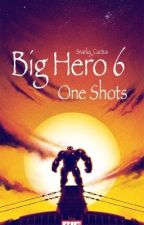 Big Hero 6 One Shots! by Snarky_Cactus