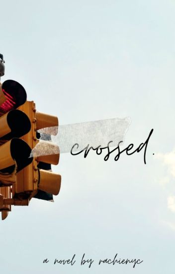 Crossed [COMPLETED]
