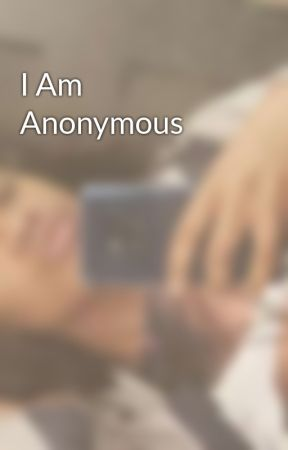 I Am Anonymous by ShelbyRichardson