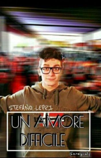 un amore difficile||Stefano Lepri         [In Fase Di Revisione]
