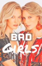 Bad girls ( kaylor ) by swiftiedays