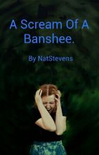 A Scream Of A Banshee. by RoseStevens22