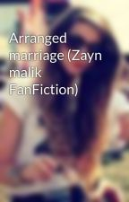 Arranged marriage (Zayn malik FanFiction) by Directioner9Abby