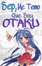 Sep, me Temo que soy OTAKU. by NODREA0fficial