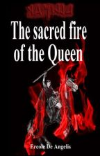 The sacred fire of the Queen by ercoledeangelis