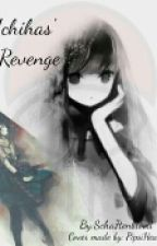 Uchihas' Revenge by Scha7tenblood