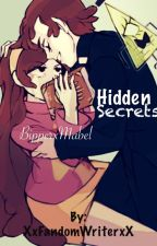 Hidden Secrets (Bipper x Mabel) by XxFandomWriterxX