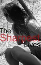 The Sharpest Lives by JanaeAssbutt