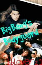 Big Bang's Bodyguard (Completed) by BBlover21