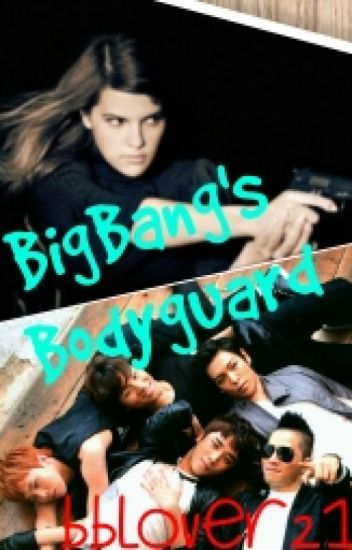 Big Bang's Bodyguard (Completed)