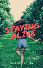 Emotion Series # 2 : Staying Alive by MichiieeMellow