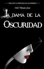 La dama de la oscuridad by _Ysora_
