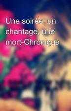 Une soirée, un chantage, une mort-Chronique by Neyla34080