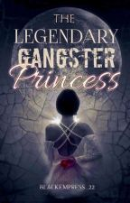 Legendary Gangster Princess by BlackEmpress_22