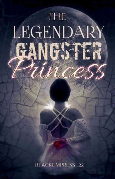 Legendary Gangster Princess