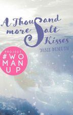A Thousand More Salt Kisses (Book 4 of Salt Kiss series) by Jos1eDemuth