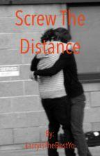Screw the Distance | Larry Stylinson by LarryIsTheBestYo