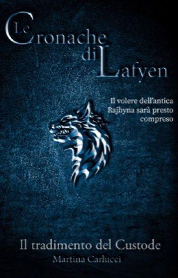LE CRONACHE DI LAFYEN - IL TRADIMENTO DEL CUSTODE [2° LIBRO] #Links