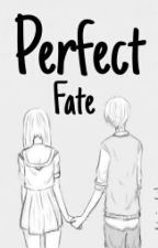 Perfect Fate (On Hold) by Ainindah_