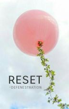 reset by -defenestration
