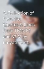 A Collection of Favorite Quotes & Lines from TMMM and V&V by ninyatippett by bitsandpieces-of-me