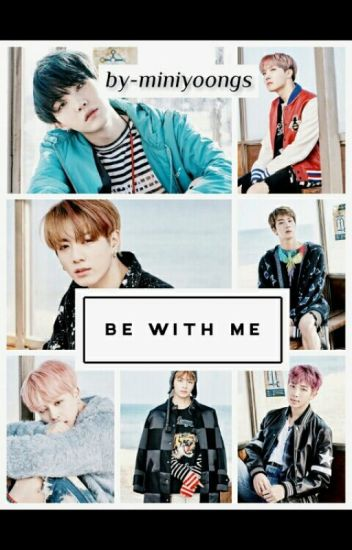 Be With Me.