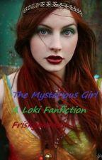 The Mysterious Girl (A Loki Fan Fiction) by MonetDeLouve